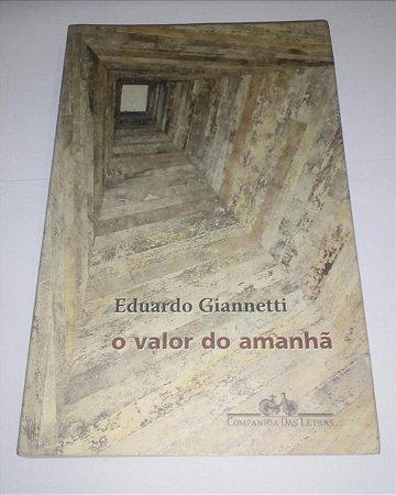 Promocional, apenas 1 unidade por cliente:  O valor do amanhã - Eduardo Giannetti - Leia as Regras