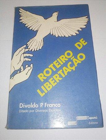 Roteiro de libertação - Divaldo Pereira Franco