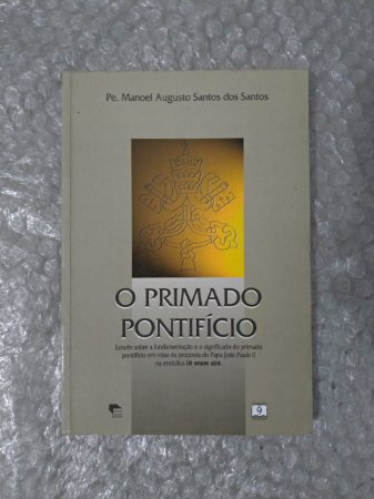 O Primado Pontifício - Pe. Manoel Augusto Santos dos Santos