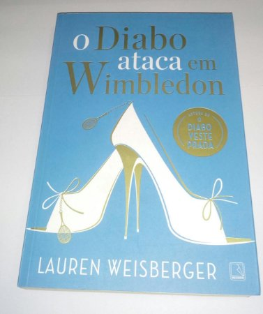 O Diabo Ataca em Wimbledon - Lauren Weisberger