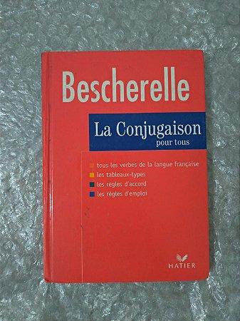 La Conjugaison Pour Tous - Bescherelle