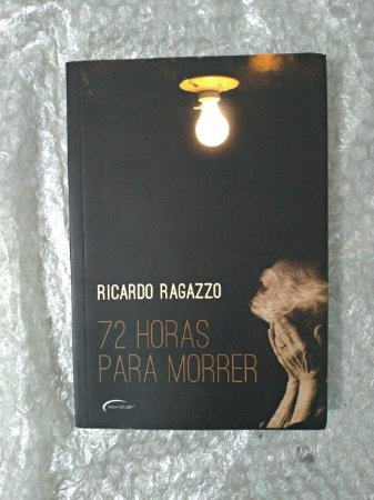 72 Horas Para Morrer - Ricardo Ragazzo