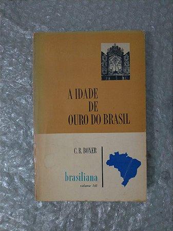 A Idade de Ouro do Brasil - C. R. Boxer