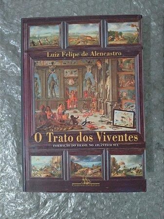 O Trato dos Viventes - Luiz Felipe de Alencastro