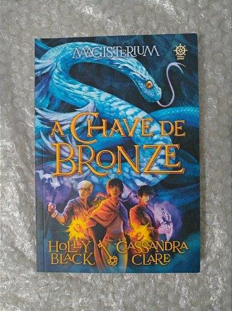 Magisterium 3: A Chave de Bronze - Holly Black e Cassandra Clare