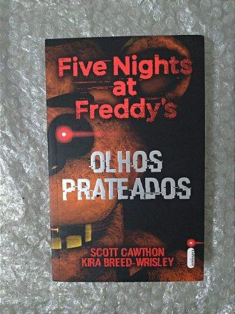 Five Nights at Freddy's  Olhos Prateados - Scott Cawthon e Kira Breed-Wrisley