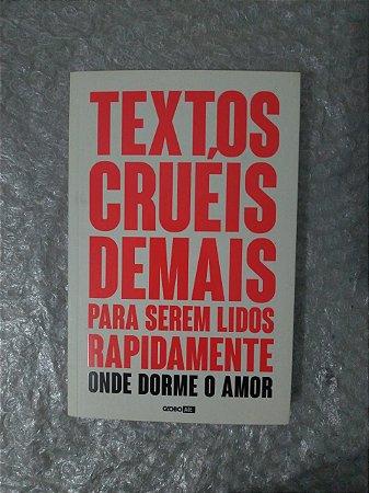 Textos Cruéis Demais Para Serem Lidos Rapidamente Onde Dorme o Amor - Igor Pires da Silva