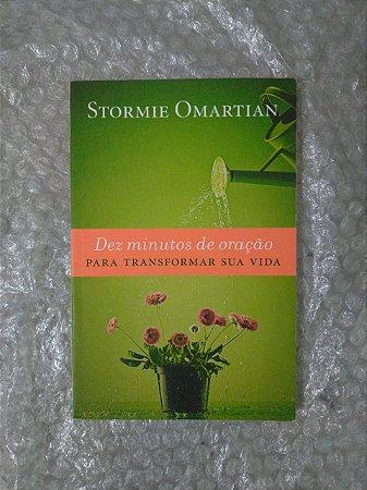 Dez Minutos de Oração Para Transformar Sua Vida - Stormie Omartian