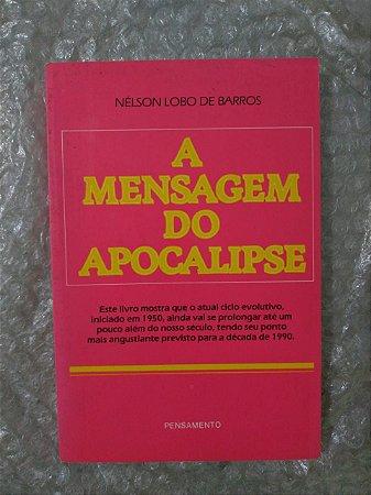 A Mensagem do Apocalipse - Nélson Lobo de Barros