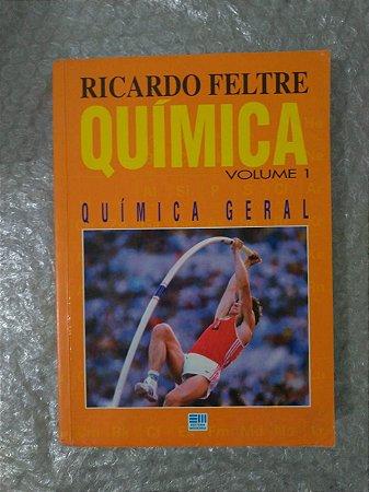 Química Vol. 1: Química Geral - Ricardo Feltre