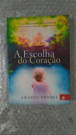 E Escolha do Coração - Amanda Brooke