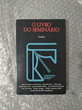 O Livro do Seminário - Ensaios 1ª Bienal Nestlé de Literatura Brasileira