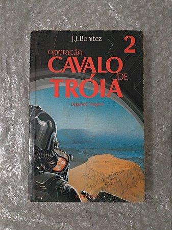 Operação Cavalo de Tróia 2: Segunda Viagem - J. J. Benítez