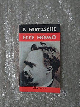 Ecce Homo - Friedrich Nietzsche - Pocket