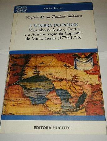 A sombra do poder - Virgínia Maria Trindade Valadares
