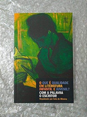 O Que é Qualidade Infantil e Juvenil? Com a Palavra o Escritor - Ieda de Oliveira (Org.)