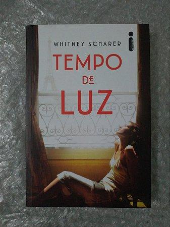 Tempo de Luz - Whitney Scharer