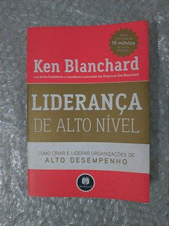 Liderança de Alto Nível - Ken Blanchard