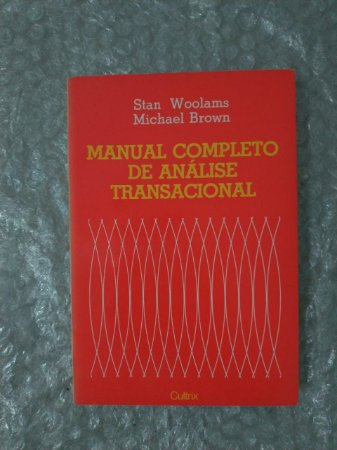 Manual Completo de Análise Transacional - Stan Woolams e Michael Brown