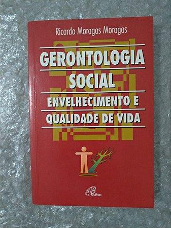 Gerontologia Social Envelhecimento e Qualidade de Vida - Ricardo Moragas Moragas