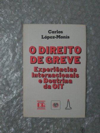 O Direito de Greve - Carlos López-Monis
