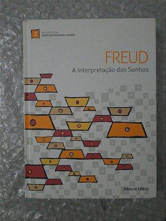 Coleção Folha Livro Que Mudaram o Mundo 3: A Interpretação dos Sonhos - Sigmund Freud