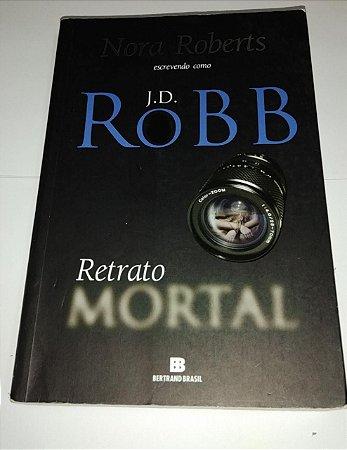 Retrato mortal - J. D. Robb - Nora Roberts