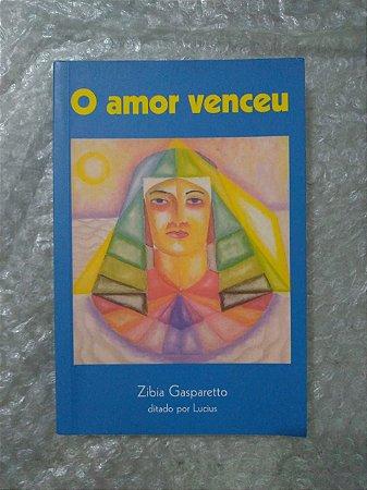 O Amor Venceu - Zibia Gasparetto - 34ª edição