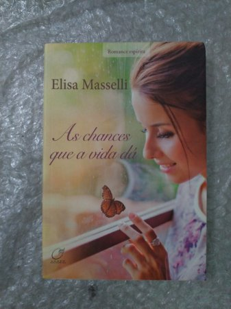 As Chances que a Vida dá - Elisa Masselli
