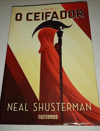 O Ceifador - Neal Shusterman - Scythe vol. 1