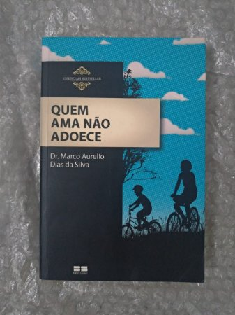 Quem Ama não Adoece - Dr. Marco Aurelio dias da Silva