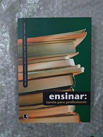 Ensinar: Tarefa Para Profissionais - Beatriz Cardoso, Delia Lerner, Entre outros Organizadores