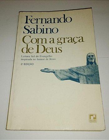 Com a graça de Deus - Fernando Sabino