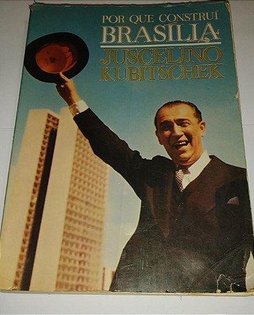 Por que construí Brasília - Juscelino Kubitschek
