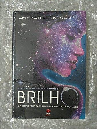 Brilho - Em Busca de um Novo Mundo - Amy Kathleen Ryan