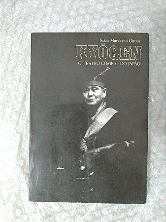Kyogen o Teatro Cômico do Japão - Sakae Murakami Giroux