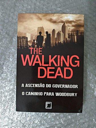 The Walking Dead: A Ascenção do Governador + O Caminho para Woodbury - Robert Kirkman