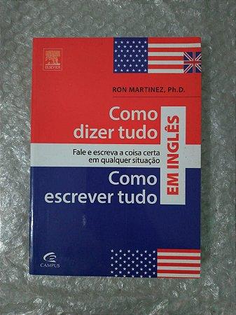 Como Dizer Tudo e Como Escrever Tudo em Inglês - Ron Martinez