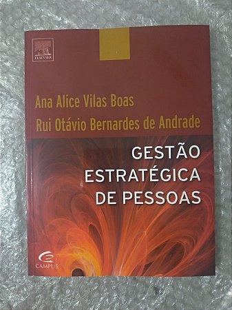 Gestão Estratégica de Pessoas - Ana Alice Vilas Boas e Rui Otávio Bernardes de Andrade