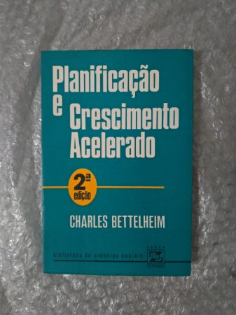 Planificação e Crescimento Acelerado - Charles Bettelheim