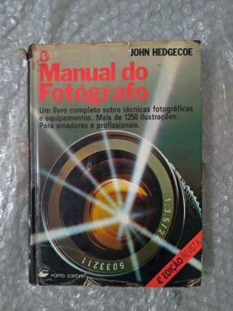 O Manual do Fotógrafo - John Hedgecoe