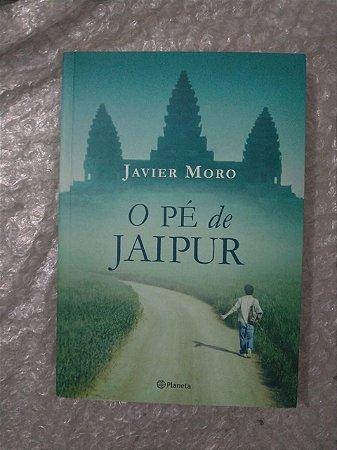 O Pé de Jaipur - Javier Moro