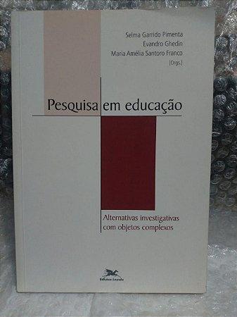 Pesquisa em Educação - Selma Garrido Pimenta, Entre outros