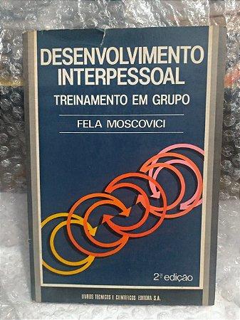 Desenvolvimento Interpessoal - Fela Moscovici