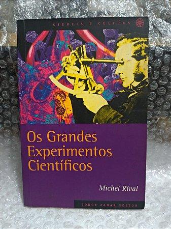 Os Grandes Experimentos Científicos - Michel Rival