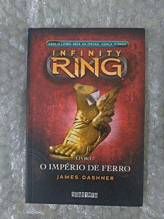 Infinity Ring 7: O Império de Ferro - James Dashner