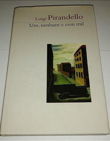 Um, nenhum e cem mil - Luigi Pirandello - Cosacnaify