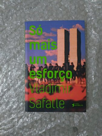 Só Mais um Esforço - Vladimir Safatle
