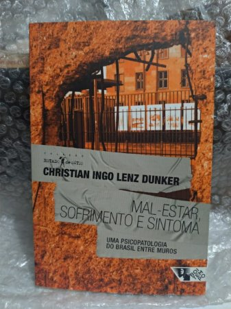 Mal-Estar, Sofrimento e Sintoma - Christian Ingo Lenz Dunker