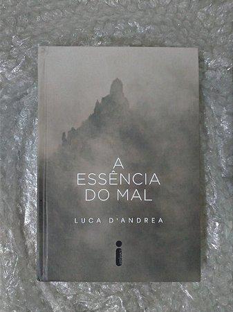 A Essência do Mal - Luca D'Andrea